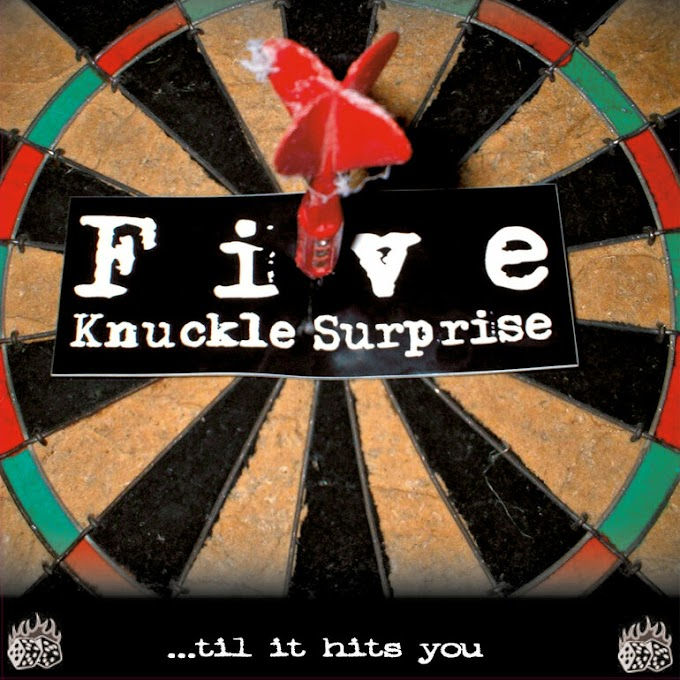 "5 Knuckle Surprise re-release "" ...Til It Hits You """