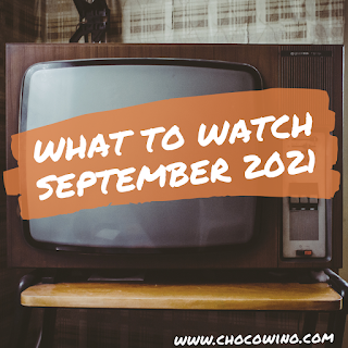 What to Watch September 2021