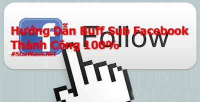 Hướng Dẫn Buff Sub Facebook Thành Công 100%