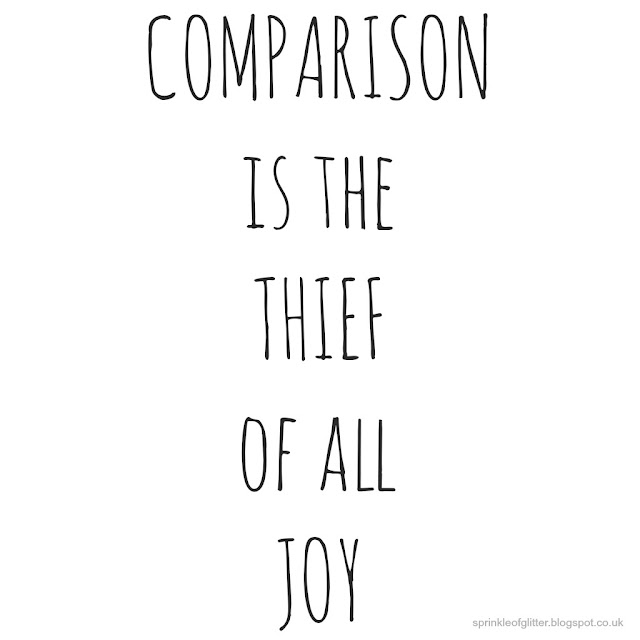Comparison is the thief of all joy | Motivational Monday | Sprinkle of Glitter