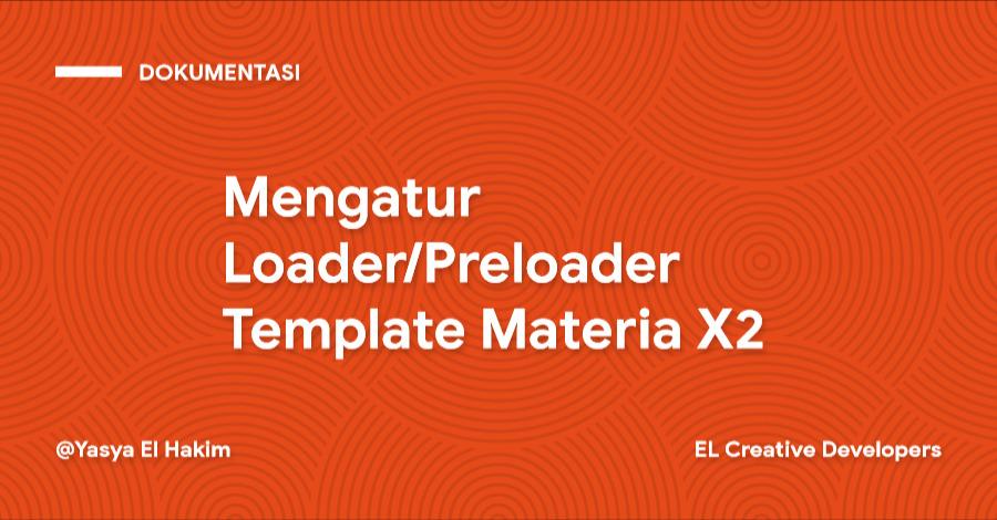 Cara Mengatur Loader/Preloader Template Materia X2