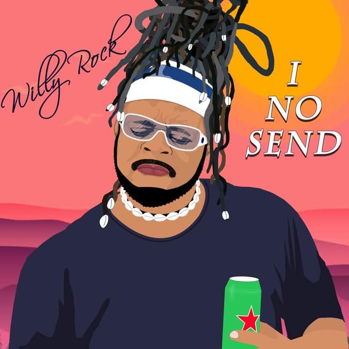 [Music] Willy Rock - I no send  (prod. Jakob Koba) #Arewapublisize