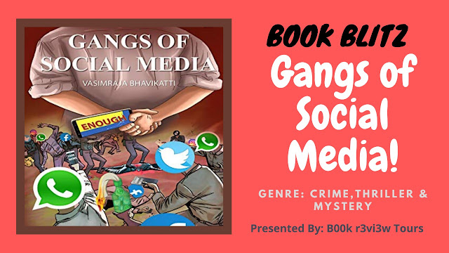 Gangs of Social Media - Vasimraja Bhavikatti