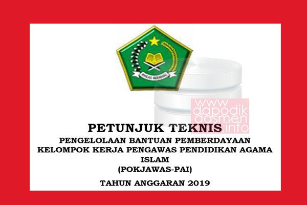 Juknis Bantuan Kelompok Kerja Pengawas PAI 2019, Juknis Bantuan Pemberdayaan Pokjawas PAI 2019-2020, Juknis Pemberian Bantuan Pemberdayaan Pokjawas PAI 2019-2020, Juknis POKJAWAS PAI Madrasah 2019-2020 Pengelolaan Bantuan Pemberdayaan Kelompok Kerja Pengawas Pendidian Agama Islam