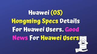 Huawei Os Hongming Specs