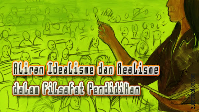 Makalah Aliran Idealisme dan Realisme dalam Filsafat Pendidikan