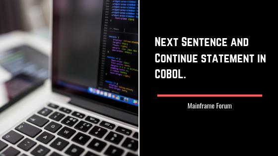 CONTINUE in COBOL, COBOL Tutorial, Next Sentence in COBOL