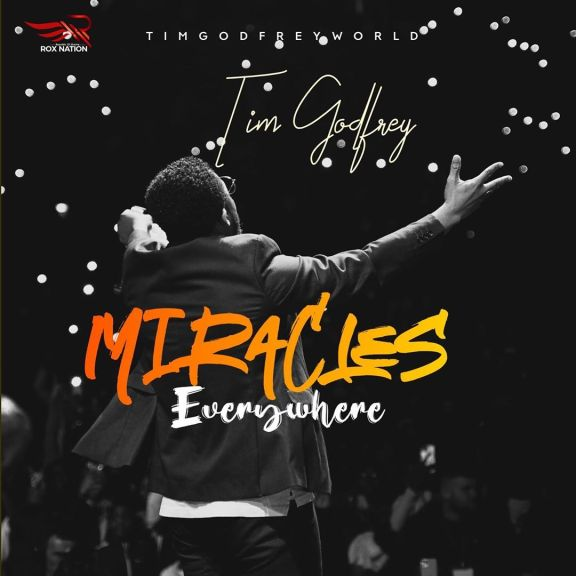 Tim Godfrey – Miracles Everywhere