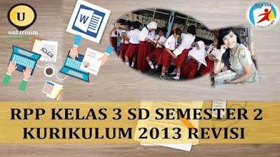 RPP K13 SD/MI Kelas 3 Semester 2 Revisi 2018