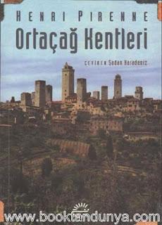 Henri Pirenne - Ortaçağ Kentleri - Kökenleri ve Ticaretin Canlanması