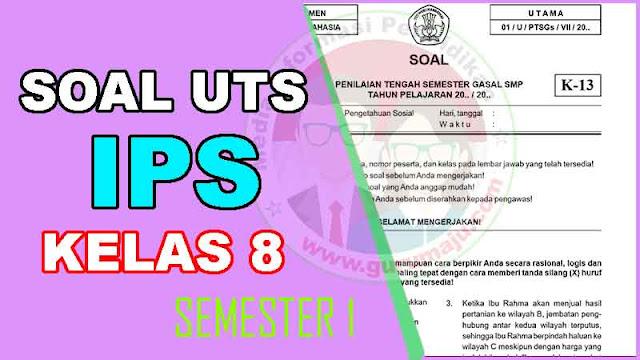 Soal UTS IPS Kelas 8 Semester 1 dan Kunci Jawaban Tahun 2022