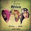 Bill Kay Ft Skilo_Oluwa Africa