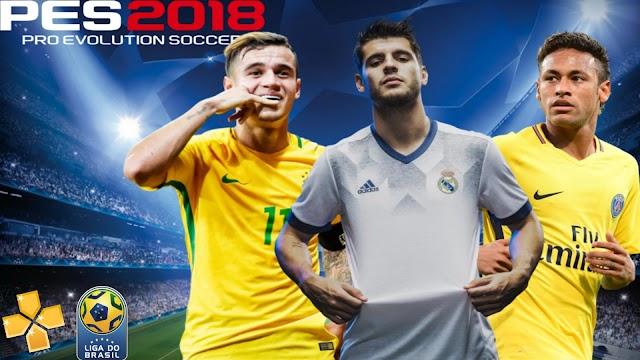 PES 2018 COM EUROPEU e BRASILEIRO ATUALIZADO FACES  REALISTAS PARA PPSSPP