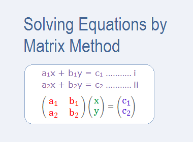 Solving Equations by Matrix Method
