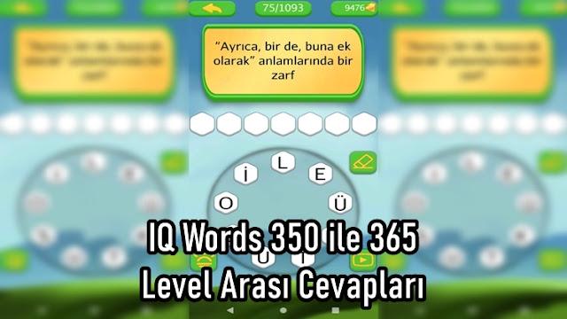 IQ Words 350 ile 365 Level Arasi Cevaplari