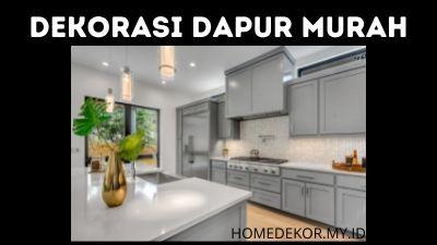 7 Ide Dekorasi Dapur Murah