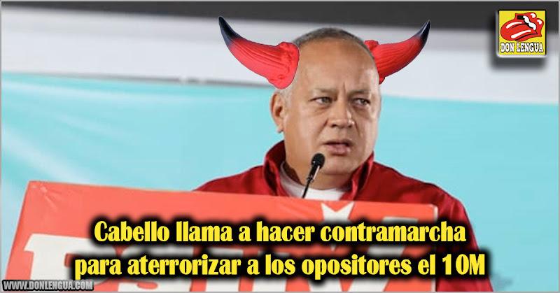 Cabello llama a hacer contramarcha para aterrorizar a los opositores el 10M