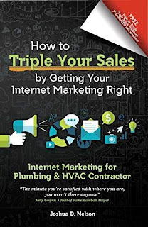 Internet Marketing for Plumbing & HVAC Companies: How to TRIPLE your sales by getting your Internet Marketing Right by Joshua Nelson