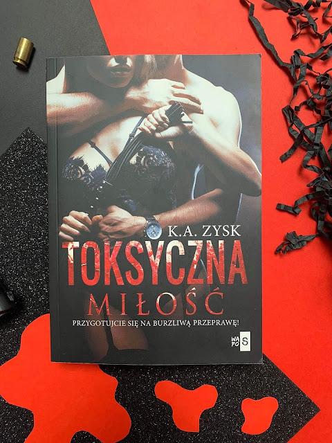 """""""Toksyczna miłość"""" K.A. Zysk"""