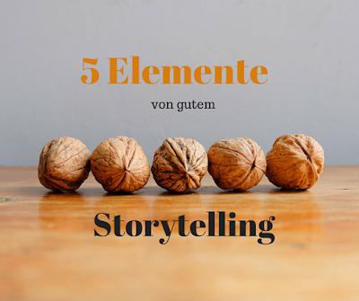 5 Elemente für mitreißendes Storytelling