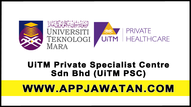 UiTM Private Specialist Centre Sdn Bhd (UiTM PSC)