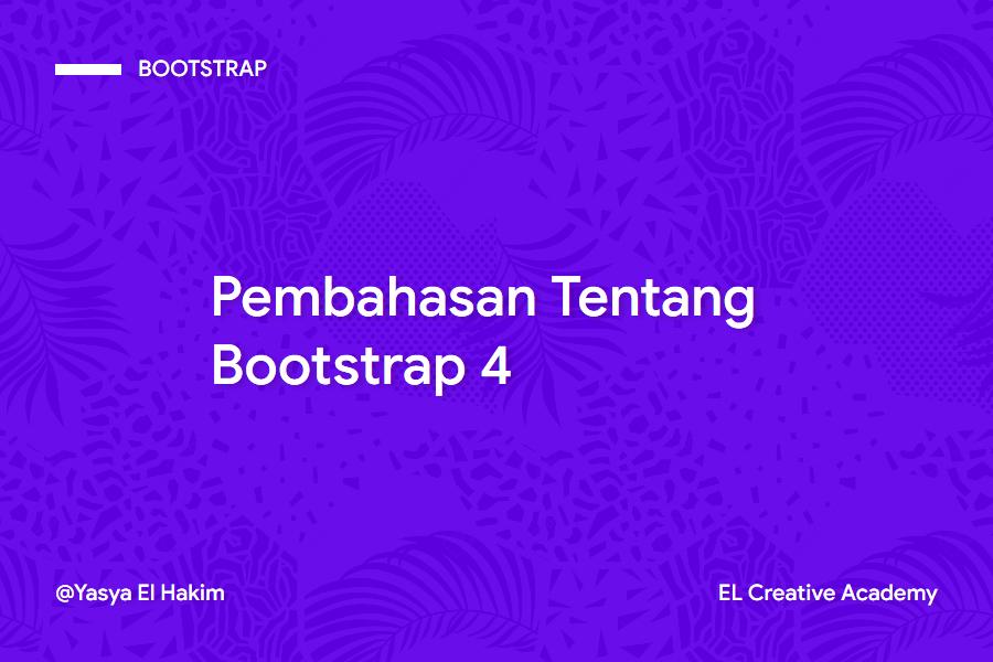 Pembahasan Lengkap Tentang Bootstrap 4
