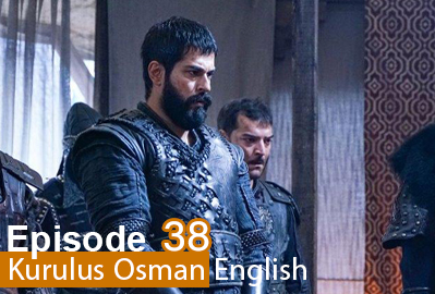 episode 38 from Kurulus Osman