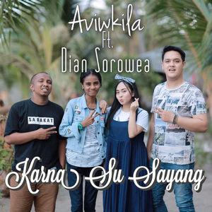AVIWKILA - Karna Su Sayang (Feat. Dian Sorowea)
