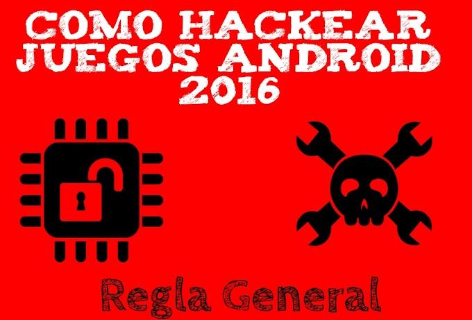 Como hackear juegos android 2016: Regla General