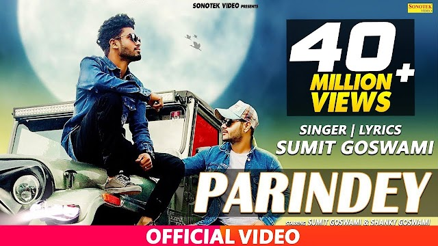 Parindey Song lyrics : Sumit Goswami