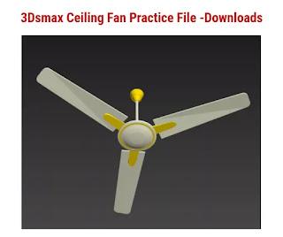 3Ds max Ceiling Fan Downloads - free 3d Practice models