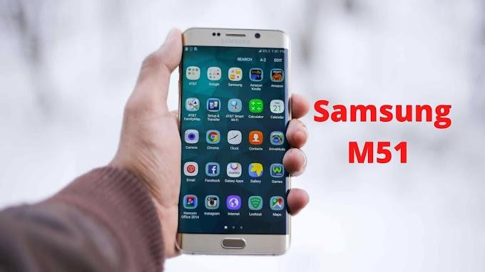 Samsung galaxy M51 details leaks, जाने क्या-क्या होंगे फीचर ?