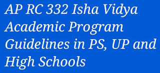 AP RC 332 Isha Vidya Academic Program Guidelines in PS, UP and High Schools