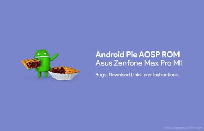 Android Pie-based AOSP Pie ROM Untuk Asus Zenfone Max Pro M1