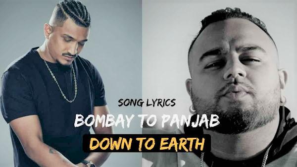 Bombay to Punjab Song Lyrics/Full Video/Divine/Deep Jandu/Down to Earth