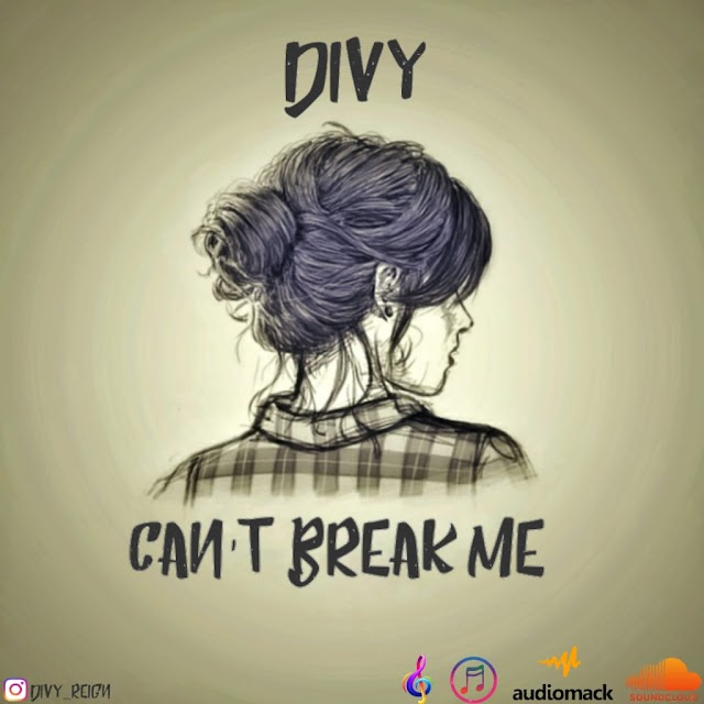 [Music] Divy - Can't Break Me