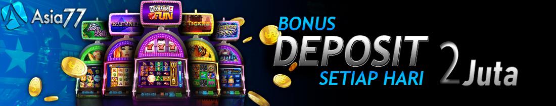 Asia77 Bonus Deposit Harian 2juta