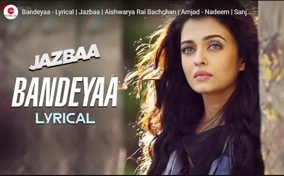 बंदेया Bandeyaa Lyrics in hindi- Jubin Nautiyal/Aishwarya rai bachchan