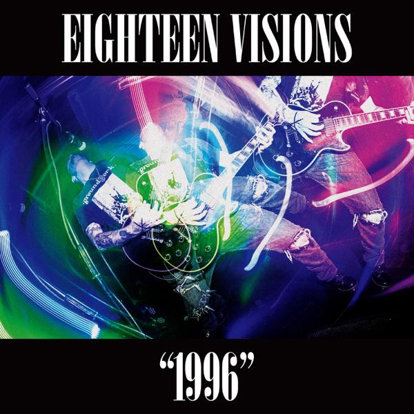 Eighteen Visions 1996 Download zip rar