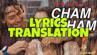 Cham Cham Lyrics in English | With Translation | – Baaghi | Meet Bros x Monali Thakur