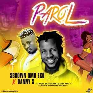 [Music] S Brown Ft Danny S – Parol