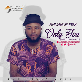 LYRICS: Only You By Emmanuel Etim