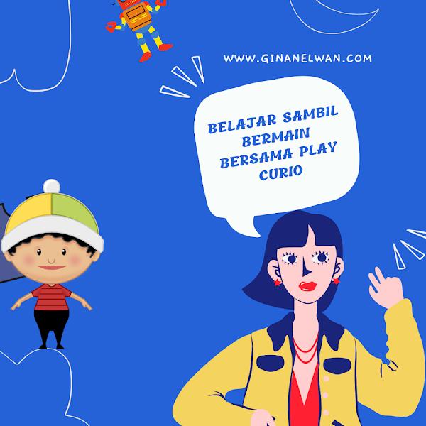 Belajar Sambil Bermain Bersama Play Curio