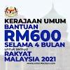 Kerajaan Umum Bantuan RM600 Selama 4 Bulan Untuk Semua Rakyat Malaysia 2021