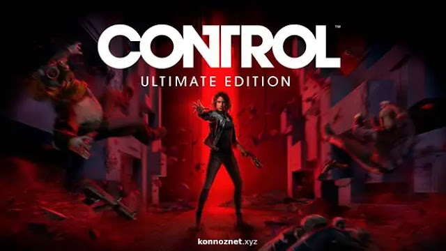 تحميل لعبة Control Ultimate Edition مجانا