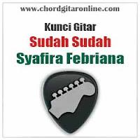 Chord Kunci Gitar Syafira Febriana Sudah Sudah