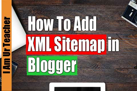 How To Add Xml Sitemap in Blogger | Add XML Sitemap In Google Search Console