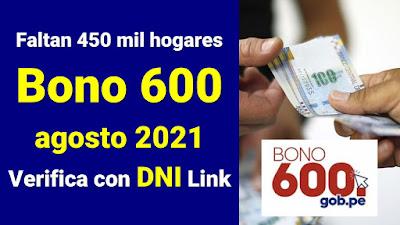 Cobra el Bono 600 hasta el 31 de agosto verifica con tu DNI