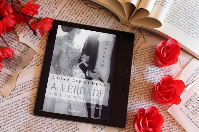 A verdade sobre amores e duques - Querida conselheira amorosa #01 - Laura Lee Guhrke