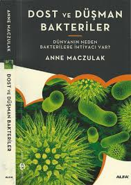 Anne Maczulak - Dost ve Düşman Bakteriler PDF İndir
